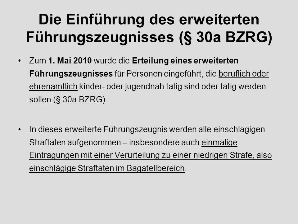 Die Einführung des erweiterten Führungszeugnisses (§ 30a BZRG) Zum 1.