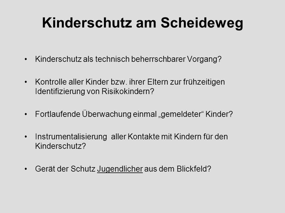 Kinderschutz am Scheideweg Kinderschutz als technisch beherrschbarer Vorgang.