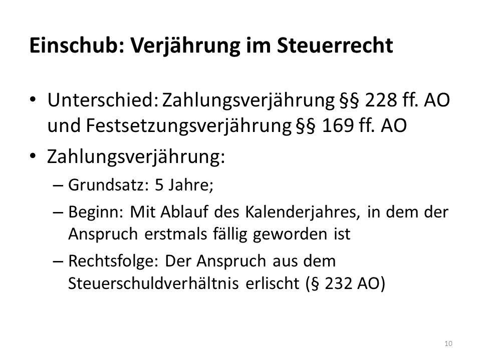 Einschub: Verjährung im Steuerrecht Unterschied: Zahlungsverjährung §§ 228 ff.