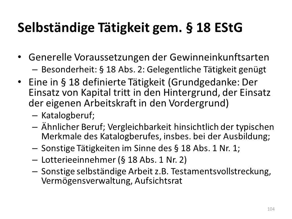 Selbständige Tätigkeit gem. § 18 EStG Generelle Voraussetzungen der Gewinneinkunftsarten – Besonderheit: § 18 Abs. 2: Gelegentliche Tätigkeit genügt E