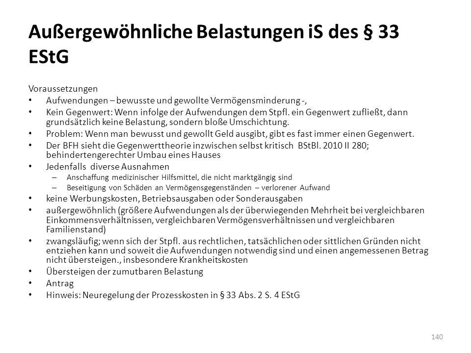 Außergewöhnliche Belastungen iS des § 33 EStG Voraussetzungen Aufwendungen – bewusste und gewollte Vermögensminderung -, Kein Gegenwert: Wenn infolge der Aufwendungen dem Stpfl.