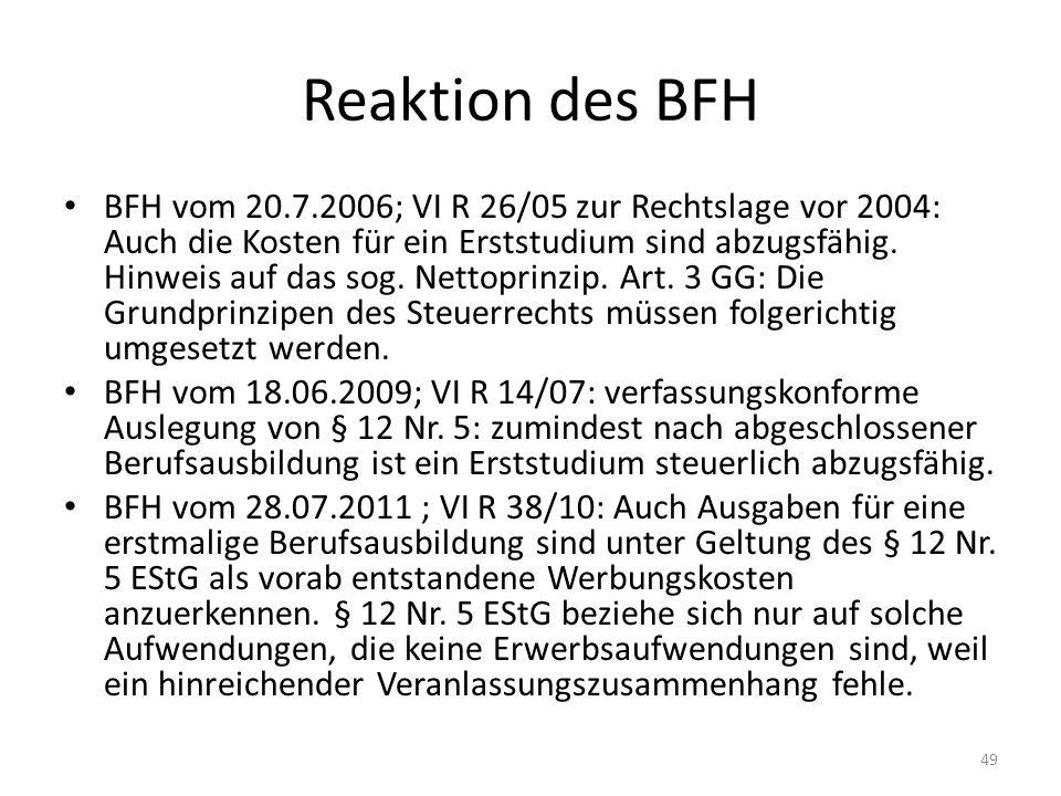 Reaktion des BFH BFH vom 20.7.2006; VI R 26/05 zur Rechtslage vor 2004: Auch die Kosten für ein Erststudium sind abzugsfähig. Hinweis auf das sog. Net