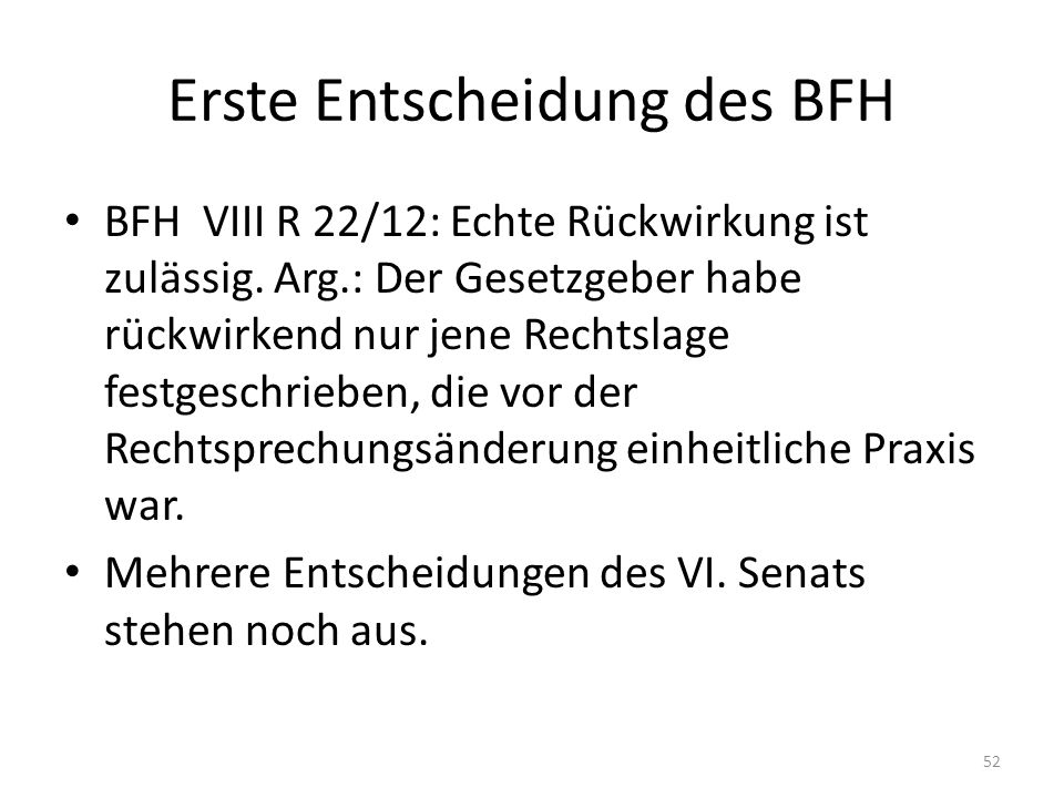 Erste Entscheidung des BFH BFH VIII R 22/12: Echte Rückwirkung ist zulässig.