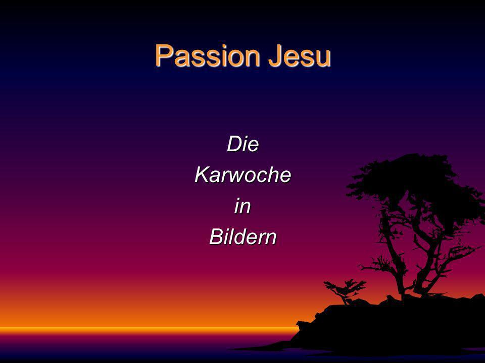 Passion Jesu DieKarwocheinBildern