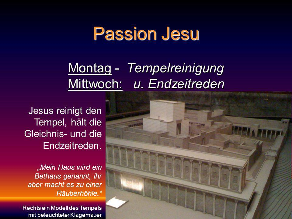 Passion Jesu Montag - Tempelreinigung Mittwoch: u.