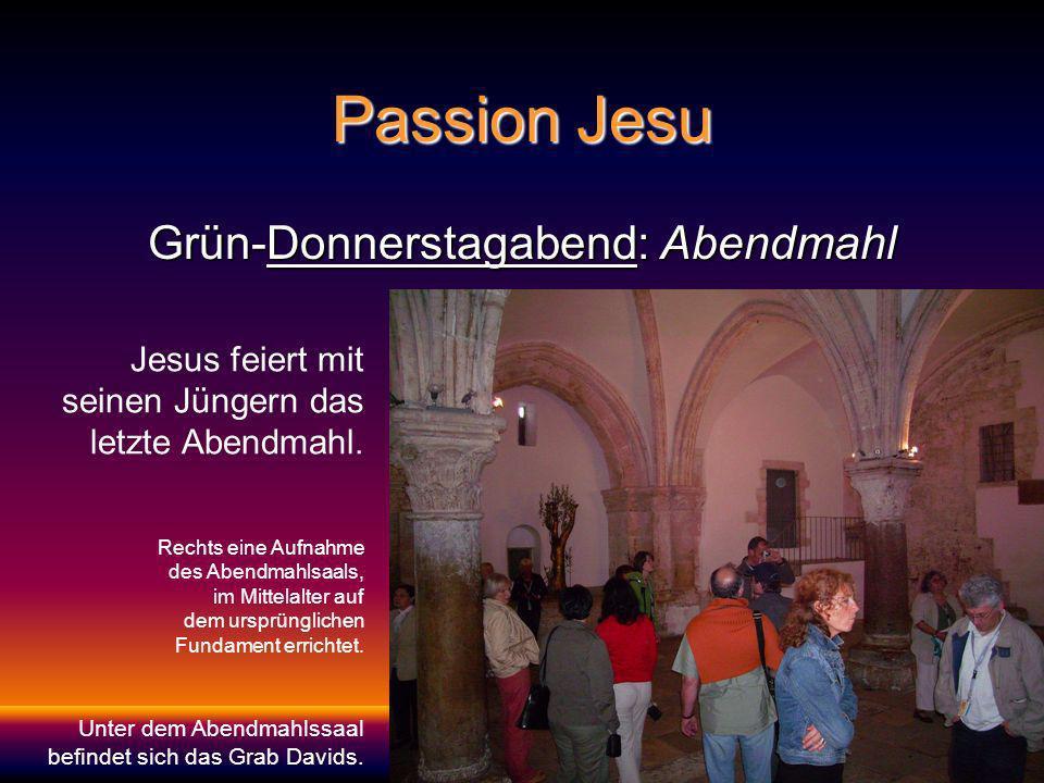 Passion Jesu Grün-Donnerstagabend: Abendmahl Jesus feiert mit seinen Jüngern das letzte Abendmahl.