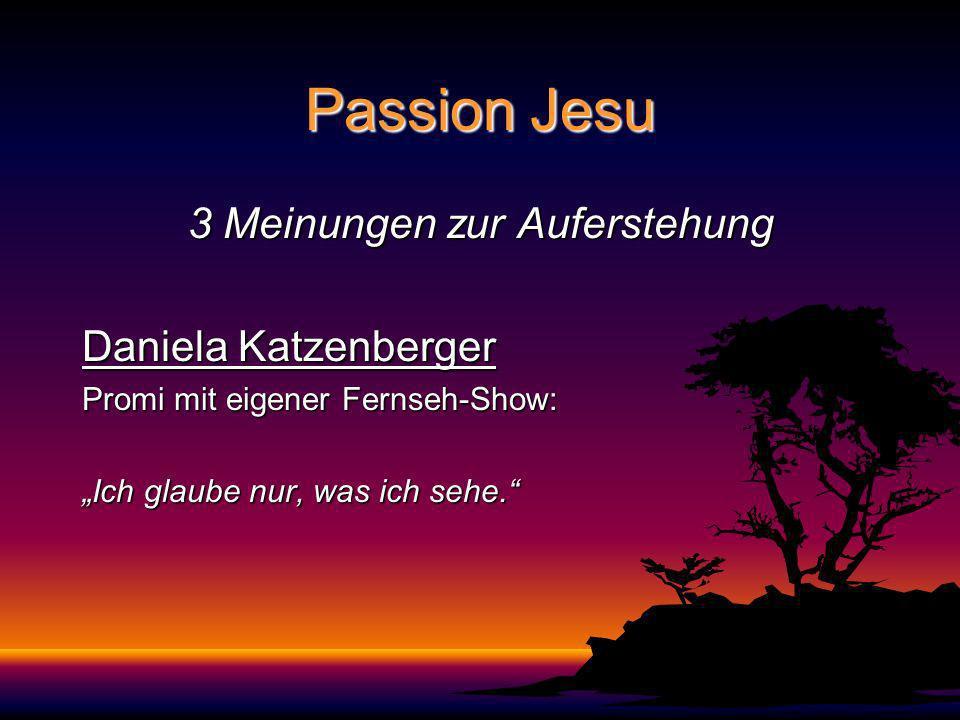 Passion Jesu 8 gute Gründe, daran zu glauben, dass Jesus lebt: Jesus lebt: 1.Jesus war von sich überzeugt 2.Seine Botschaft war nur Liebe, nie Hass 3.Seine Jünger bekamen es mit der Angst zu tun 4.Jesus war nicht scheintot 5.Die Auferstehung Jesu veränderte seine Jünger total