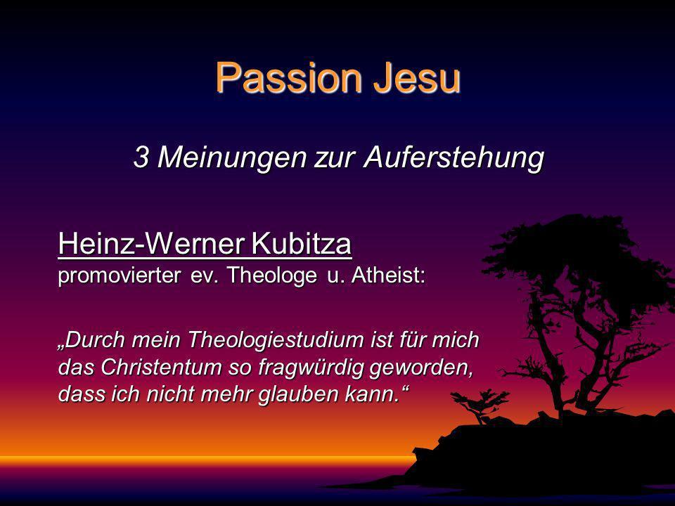 Passion Jesu 8 gute Gründe, daran zu glauben, dass Jesus lebt: Jesus lebt: 1.Jesus war von sich überzeugt 2.Seine Botschaft war nur Liebe, nie Hass 3.Seine Jünger bekamen es mit der Angst zu tun 4.Jesus war nicht scheintot 5.Die Auferstehung Jesu veränderte seine Jünger total 6.Aus Angsthasen wurden Menschen, die die Welt veränderten 7.Seine Jünger konnten beweisen, dass Jesus auferstanden war