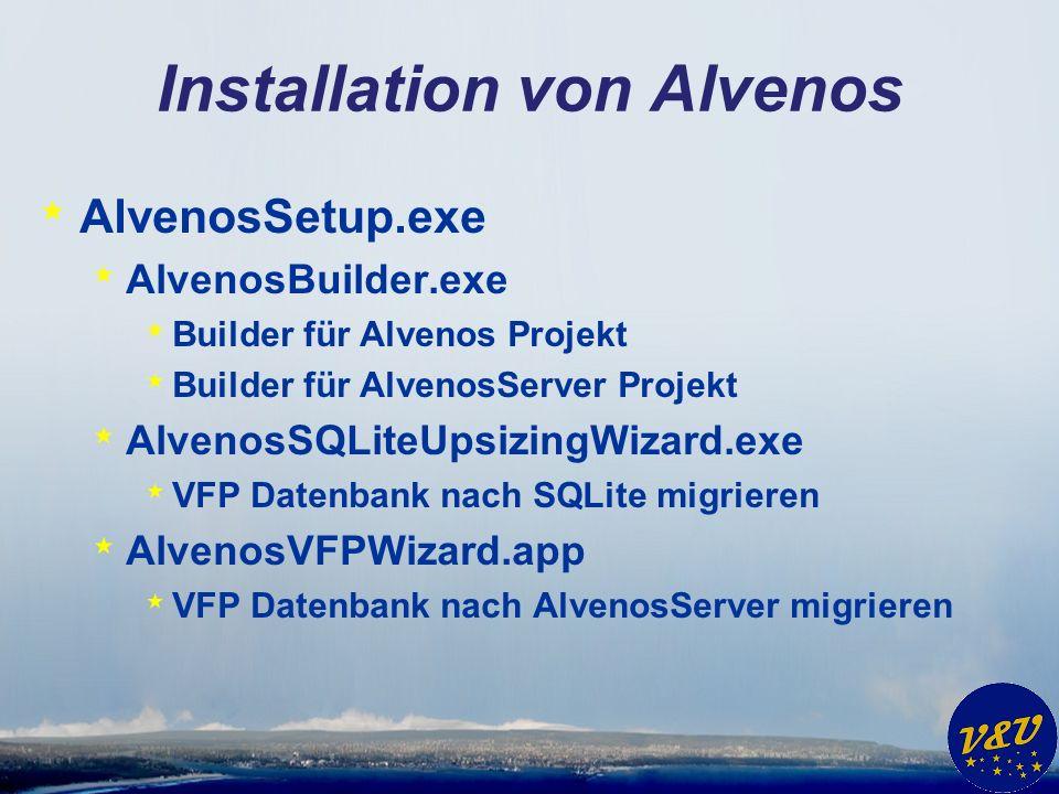 Installation von Alvenos * AlvenosSetup.exe * AlvenosBuilder.exe * Builder für Alvenos Projekt * Builder für AlvenosServer Projekt * AlvenosSQLiteUpsizingWizard.exe * VFP Datenbank nach SQLite migrieren * AlvenosVFPWizard.app * VFP Datenbank nach AlvenosServer migrieren