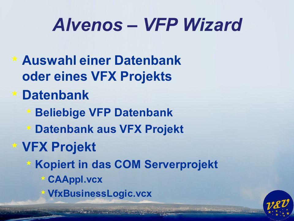 Alvenos – VFP Wizard * Auswahl einer Datenbank oder eines VFX Projekts * Datenbank * Beliebige VFP Datenbank * Datenbank aus VFX Projekt * VFX Projekt