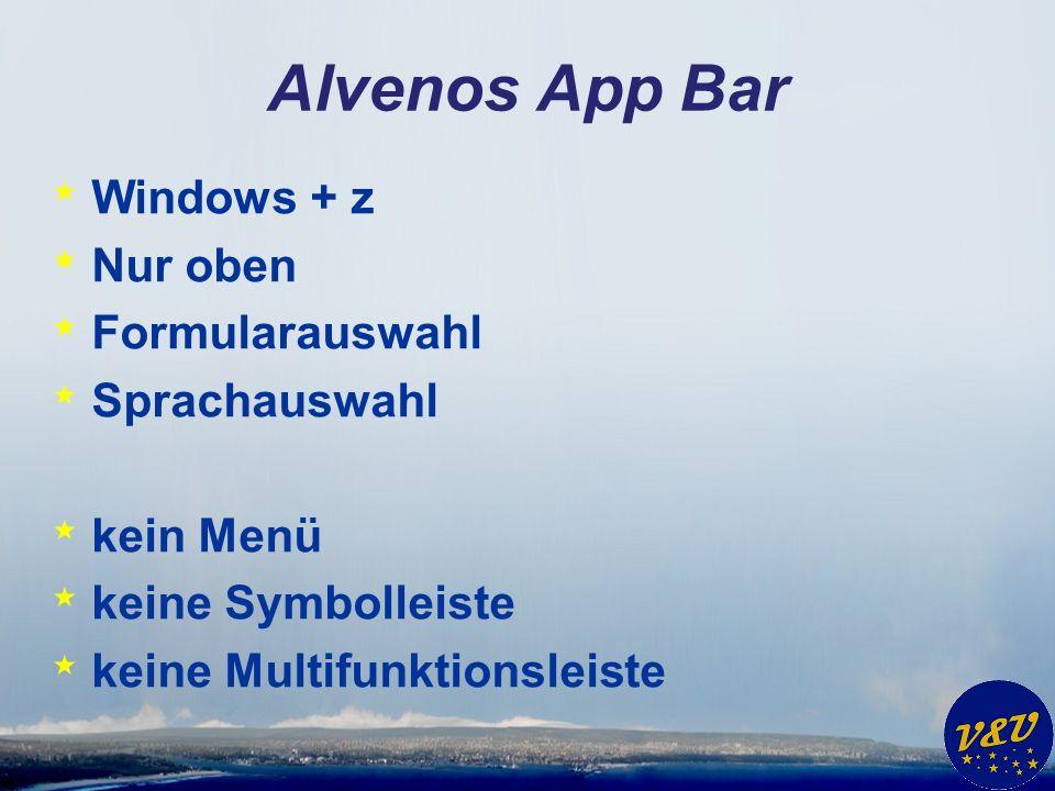 Alvenos App Bar * Windows + z * Nur oben * Formularauswahl * Sprachauswahl * kein Menü * keine Symbolleiste * keine Multifunktionsleiste