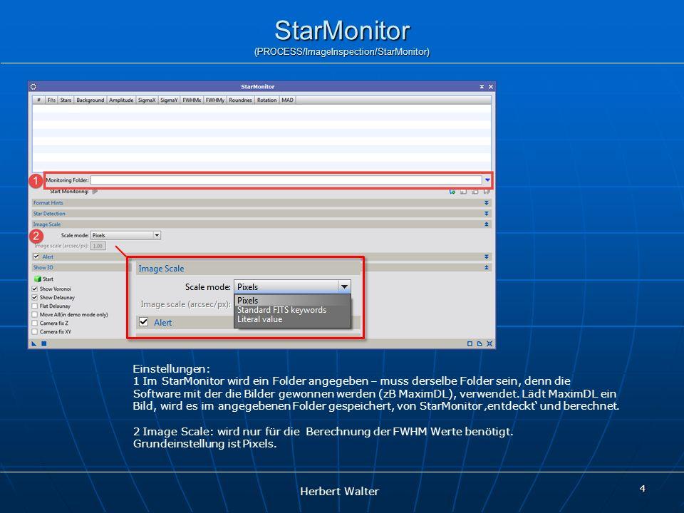 Herbert Walter StarMonitor (PROCESS/ImageInspection/StarMonitor) 4 Einstellungen: 1 Im StarMonitor wird ein Folder angegeben – muss derselbe Folder se