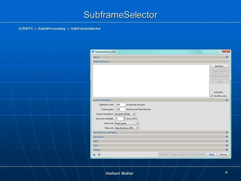 Herbert Walter SubframeSelector 8 SCRIPTS > BatchProcessing > SubframeSelector