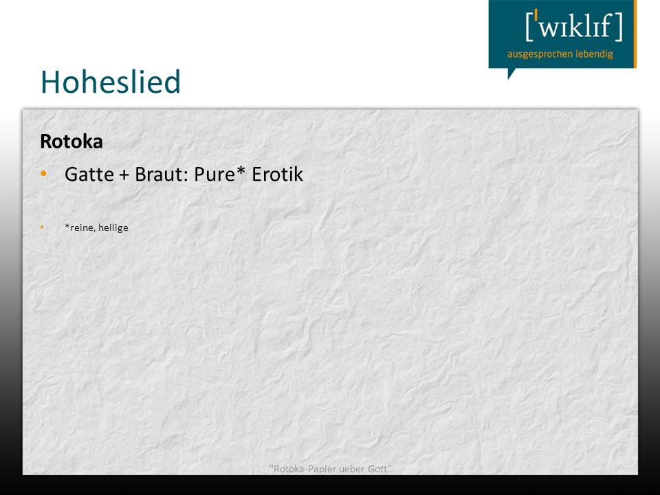 Hoheslied Rotoka Gatte + Braut: Pure* Erotik *reine, heilige