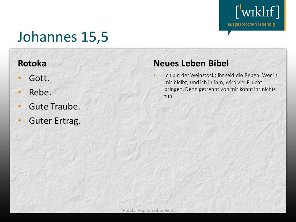 Johannes 15,5 Rotoka Gott. Rebe. Gute Traube. Guter Ertrag. Neues Leben Bibel Ich bin der Weinstock; ihr seid die Reben. Wer in mir bleibt, und ich in