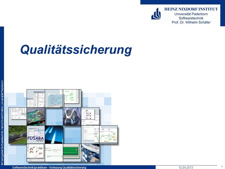 © Fachgebiet Softwaretechnik, Heinz Nixdorf Institut, Universität Paderborn Qualitätssicherung 12.04.2013Software(technik)praktikum - Vorlesung Qualit