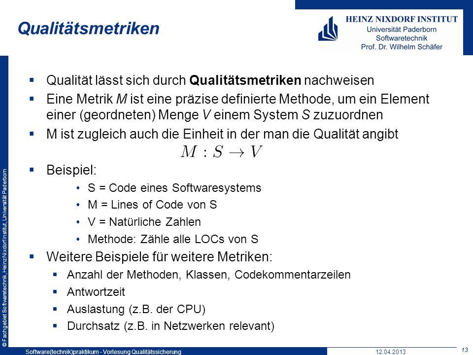 © Fachgebiet Softwaretechnik, Heinz Nixdorf Institut, Universität Paderborn Qualitätsmetriken Qualität lässt sich durch Qualitätsmetriken nachweisen E
