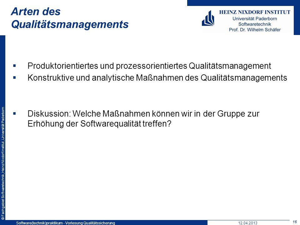 © Fachgebiet Softwaretechnik, Heinz Nixdorf Institut, Universität Paderborn Arten des Qualitätsmanagements 16 Produktorientiertes und prozessorientier