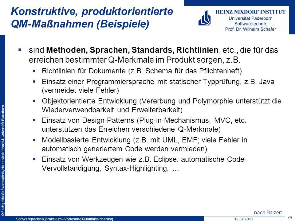 © Fachgebiet Softwaretechnik, Heinz Nixdorf Institut, Universität Paderborn Konstruktive, produktorientierte QM-Maßnahmen (Beispiele) sind Methoden, S