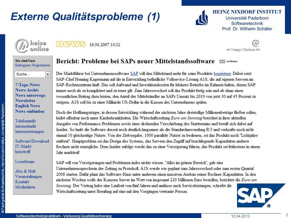 © Fachgebiet Softwaretechnik, Heinz Nixdorf Institut, Universität Paderborn Externe Qualitätsprobleme (1) Entwicklungskosten >300 Mio.