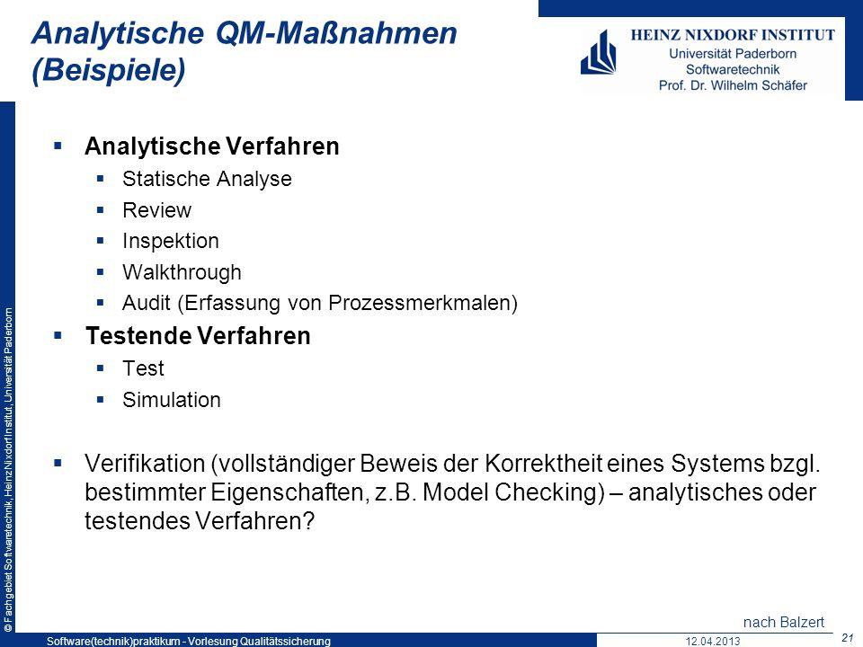 © Fachgebiet Softwaretechnik, Heinz Nixdorf Institut, Universität Paderborn Analytische QM-Maßnahmen (Beispiele) Analytische Verfahren Statische Analy