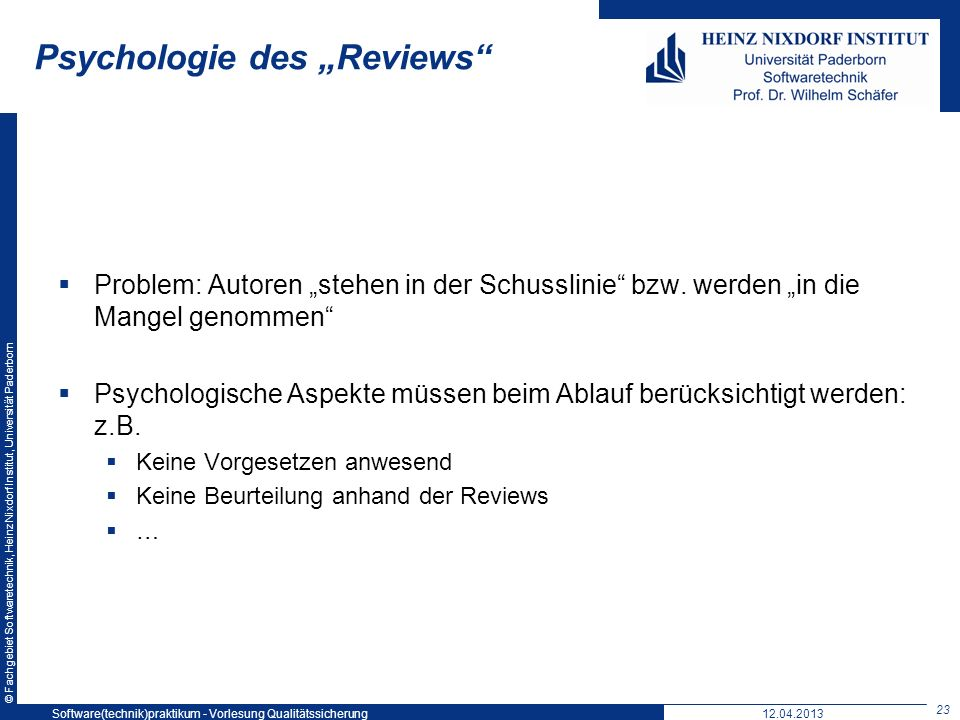 © Fachgebiet Softwaretechnik, Heinz Nixdorf Institut, Universität Paderborn Psychologie des Reviews Problem: Autoren stehen in der Schusslinie bzw. we