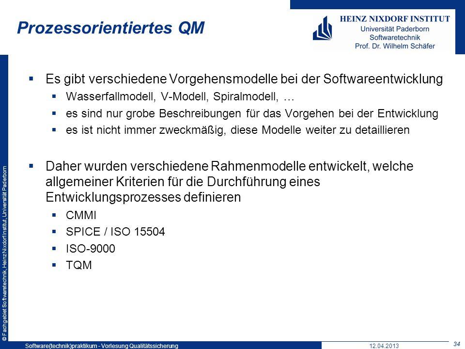 © Fachgebiet Softwaretechnik, Heinz Nixdorf Institut, Universität Paderborn Prozessorientiertes QM Es gibt verschiedene Vorgehensmodelle bei der Softw