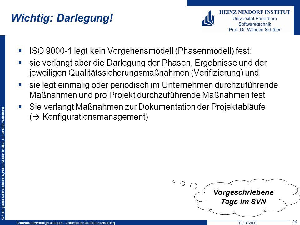 © Fachgebiet Softwaretechnik, Heinz Nixdorf Institut, Universität Paderborn Wichtig: Darlegung! ISO 9000-1 legt kein Vorgehensmodell (Phasenmodell) fe