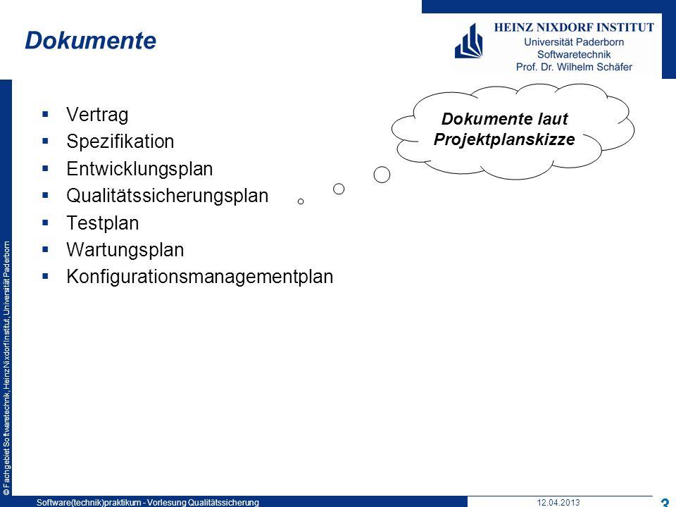 © Fachgebiet Softwaretechnik, Heinz Nixdorf Institut, Universität Paderborn Dokumente Vertrag Spezifikation Entwicklungsplan Qualitätssicherungsplan T