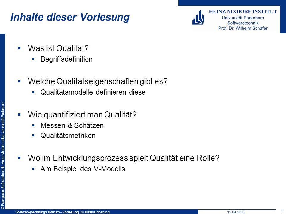 © Fachgebiet Softwaretechnik, Heinz Nixdorf Institut, Universität Paderborn Inhalte dieser Vorlesung Was ist Qualität? Begriffsdefinition Welche Quali