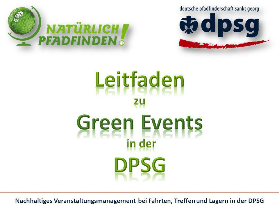 Dieser Leitfaden soll dazu anregen Veranstaltungen innerhalb der DPSG nachhaltiger zu gestalten.