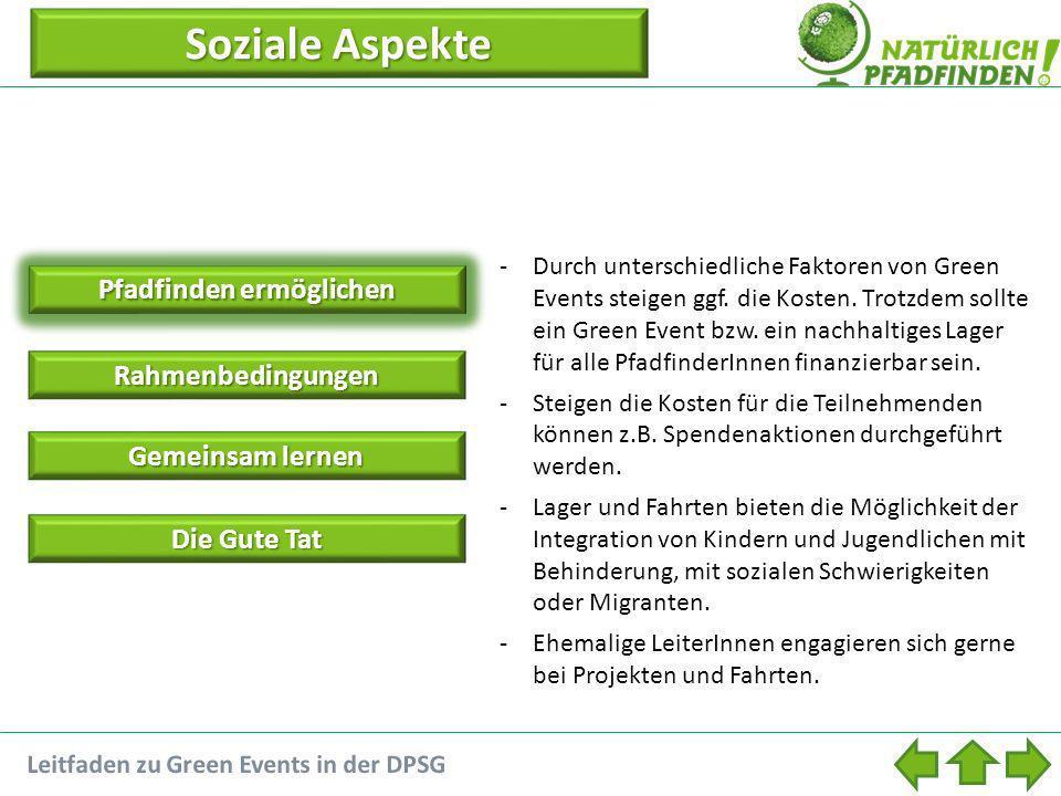 Pfadfinden ermöglichen Soziale Aspekte Soziale Aspekte -Durch unterschiedliche Faktoren von Green Events steigen ggf.