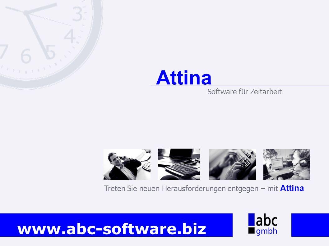 www.abc-software.biz Treten Sie neuen Herausforderungen entgegen – mit Attina Attina Software für Zeitarbeit
