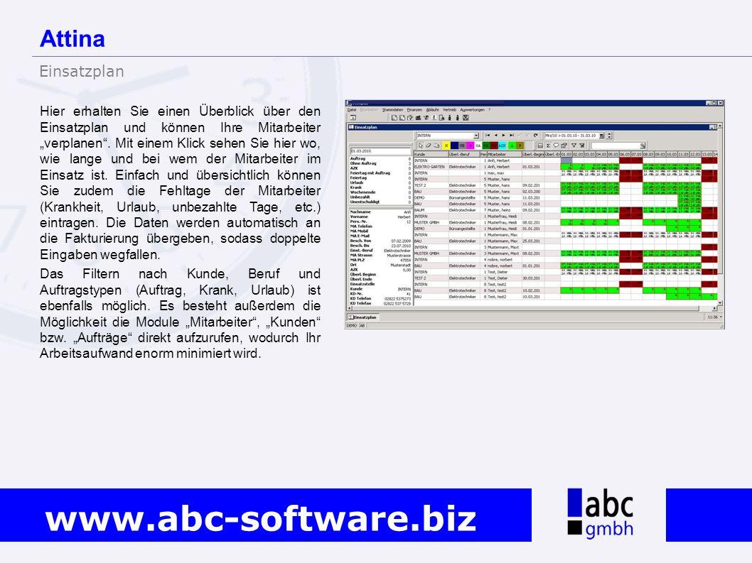 www.abc-software.biz Hier erhalten Sie einen Überblick über den Einsatzplan und können Ihre Mitarbeiter verplanen. Mit einem Klick sehen Sie hier wo,