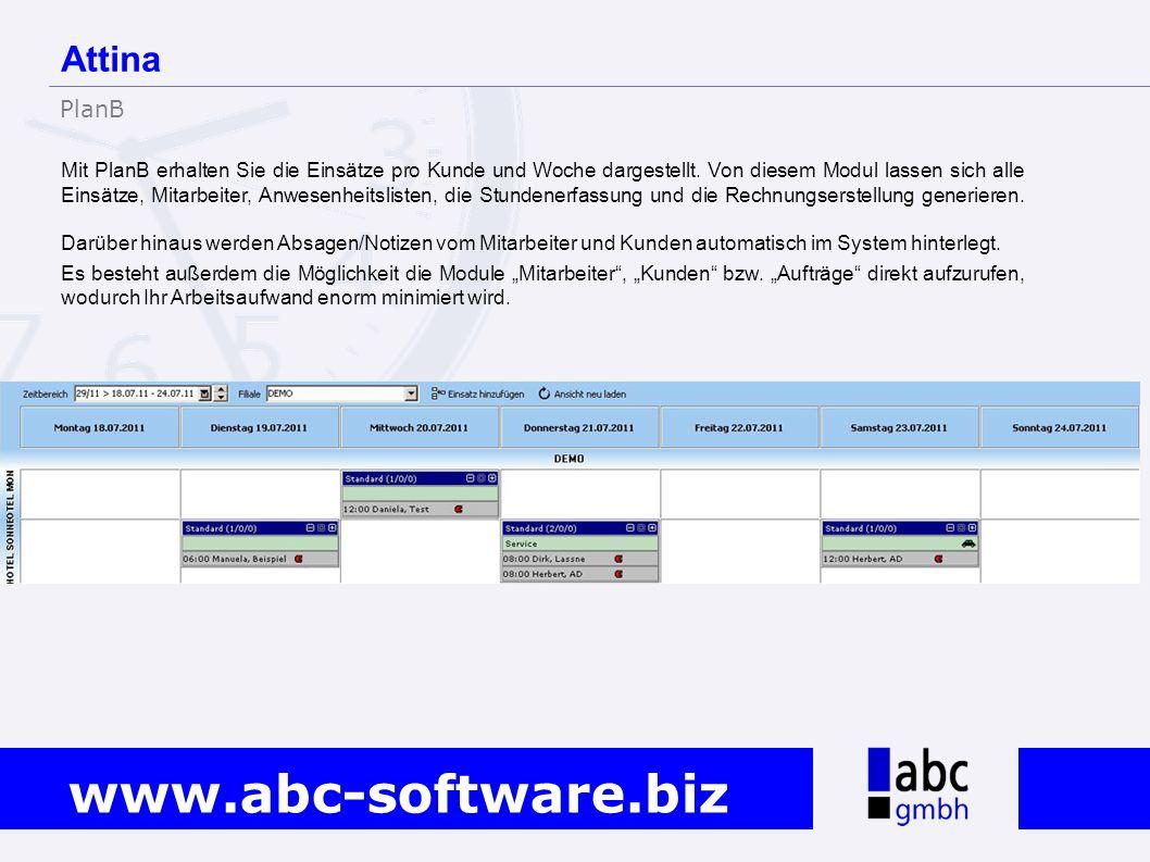 www.abc-software.biz Mit PlanB erhalten Sie die Einsätze pro Kunde und Woche dargestellt. Von diesem Modul lassen sich alle Einsätze, Mitarbeiter, Anw