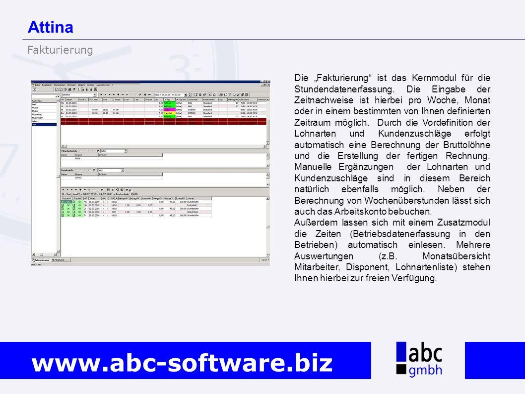 www.abc-software.biz Die Fakturierung ist das Kernmodul für die Stundendatenerfassung. Die Eingabe der Zeitnachweise ist hierbei pro Woche, Monat oder
