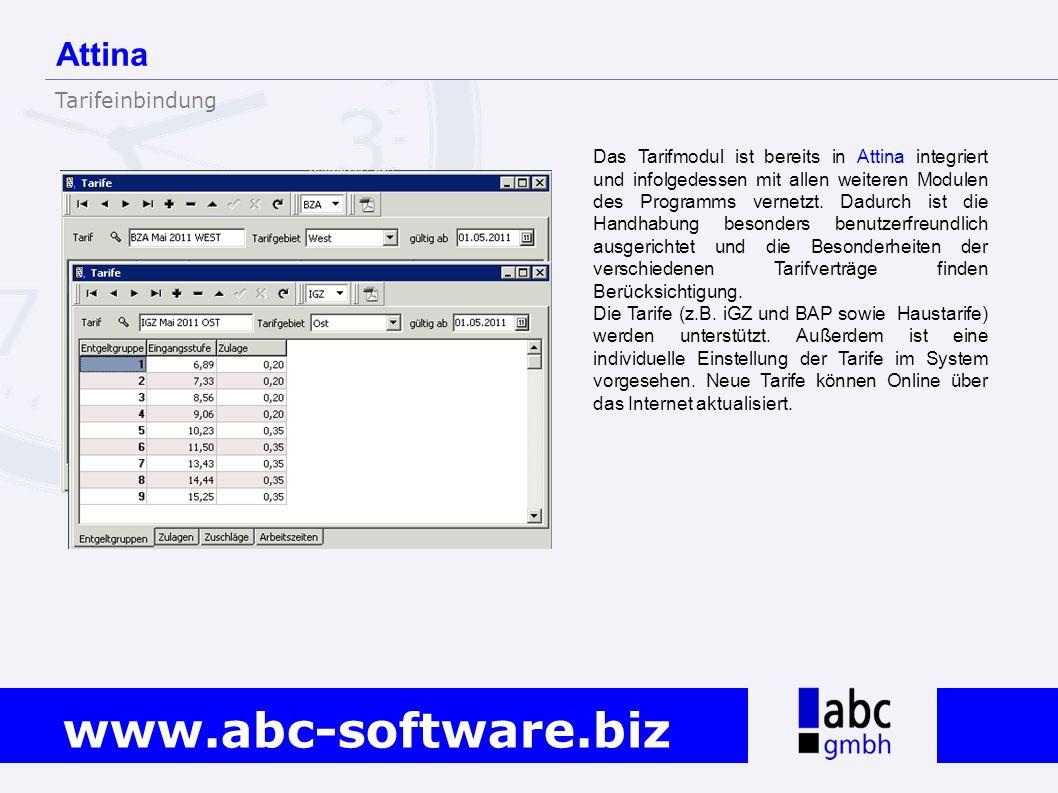 www.abc-software.biz Das Tarifmodul ist bereits in Attina integriert und infolgedessen mit allen weiteren Modulen des Programms vernetzt. Dadurch ist