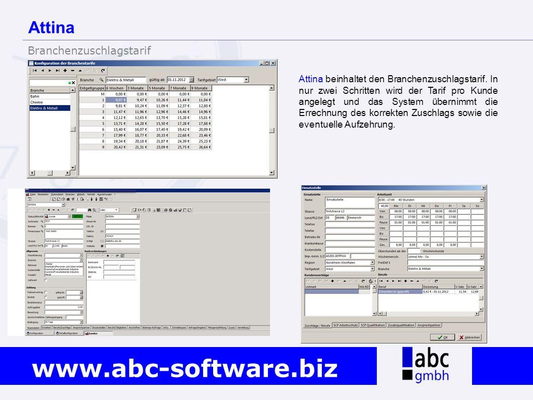 www.abc-software.biz Attina beinhaltet den Branchenzuschlagstarif. In nur zwei Schritten wird der Tarif pro Kunde angelegt und das System übernimmt di