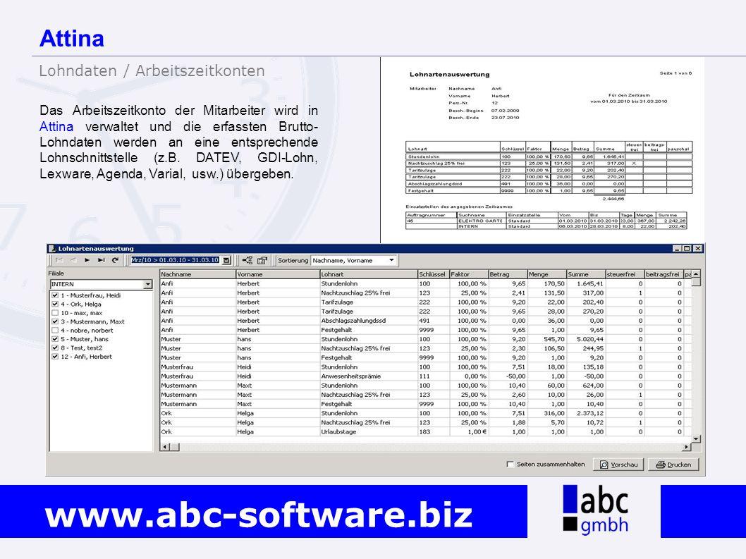 www.abc-software.biz Das Arbeitszeitkonto der Mitarbeiter wird in Attina verwaltet und die erfassten Brutto- Lohndaten werden an eine entsprechende Lo