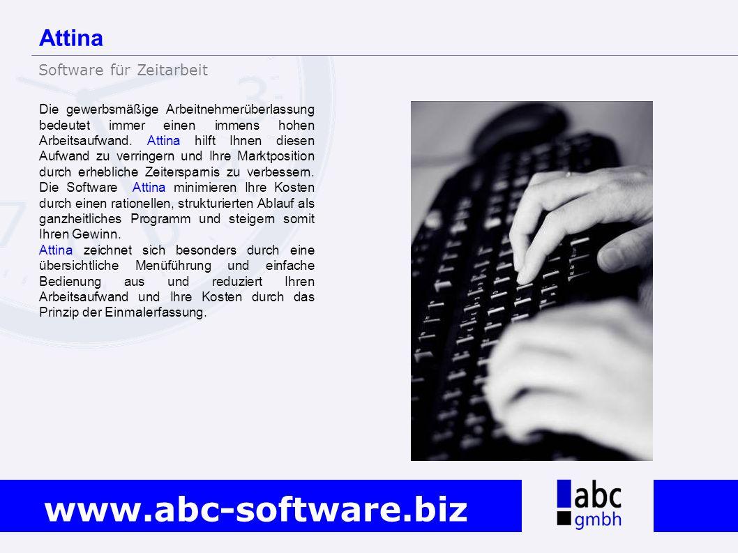 www.abc-software.biz Die gewerbsmäßige Arbeitnehmerüberlassung bedeutet immer einen immens hohen Arbeitsaufwand. Attina hilft Ihnen diesen Aufwand zu