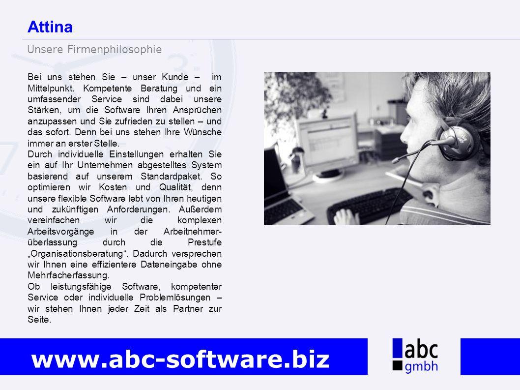 www.abc-software.biz Bei uns stehen Sie – unser Kunde – im Mittelpunkt. Kompetente Beratung und ein umfassender Service sind dabei unsere Stärken, um
