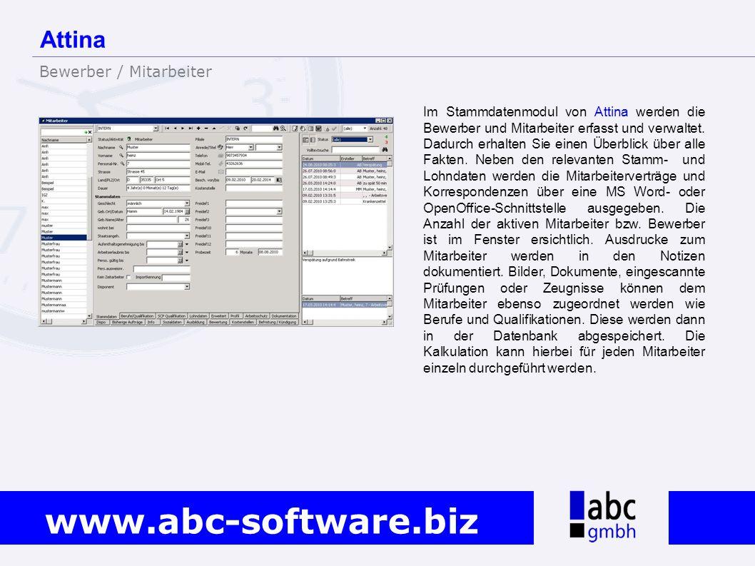 www.abc-software.biz Im Stammdatenmodul von Attina werden die Bewerber und Mitarbeiter erfasst und verwaltet. Dadurch erhalten Sie einen Überblick übe