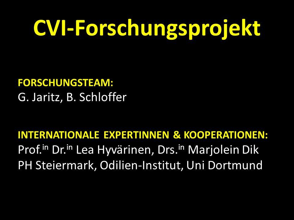 CVI-Forschungsprojekt FORSCHUNGSTEAM: G. Jaritz, B. Schloffer INTERNATIONALE EXPERTINNEN & KOOPERATIONEN: Prof. in Dr. in Lea Hyvärinen, Drs. in Marjo