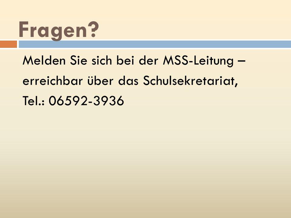 Fragen? Melden Sie sich bei der MSS-Leitung – erreichbar über das Schulsekretariat, Tel.: 06592-3936