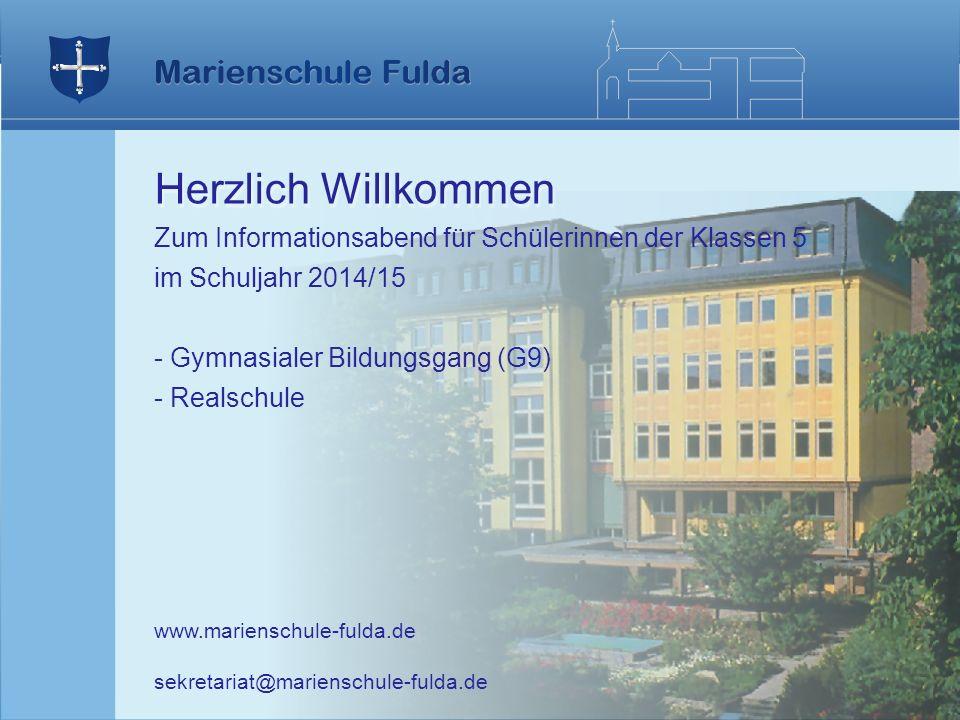 Herzlich Willkommen Zum Informationsabend für Schülerinnen der Klassen 5 im Schuljahr 2014/15 - Gymnasialer Bildungsgang (G9) - Realschule www.mariens