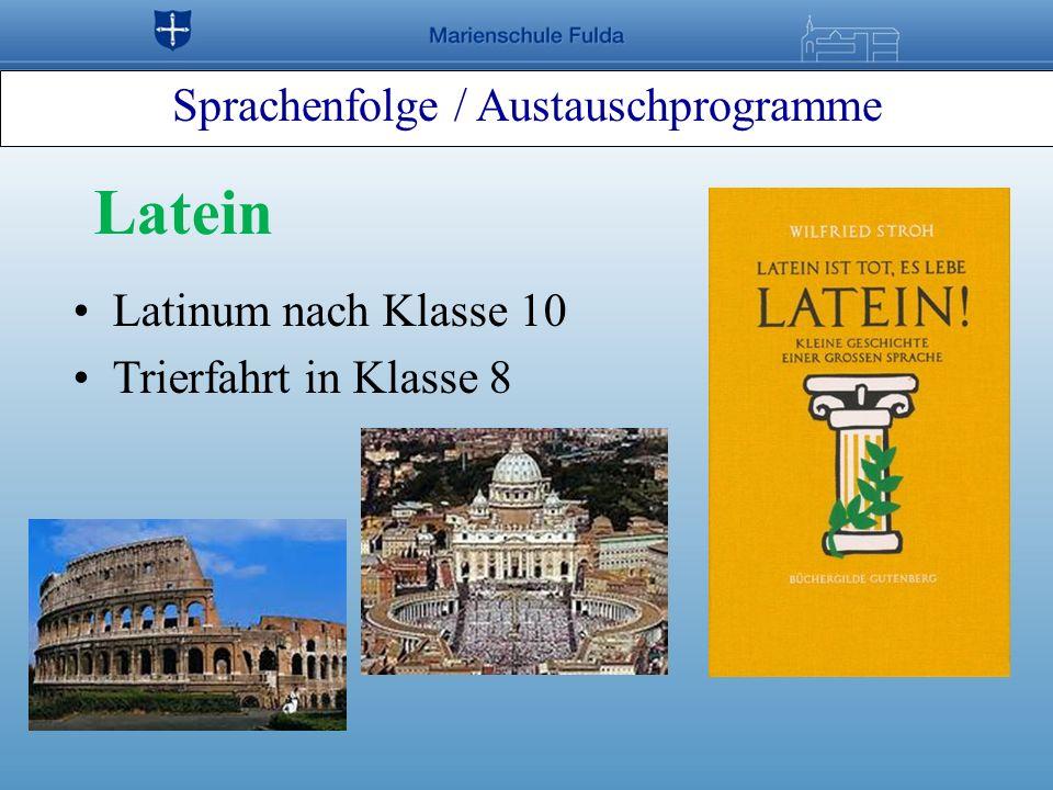 Sprachenfolge / Austauschprogramme Latein Latinum nach Klasse 10 Trierfahrt in Klasse 8