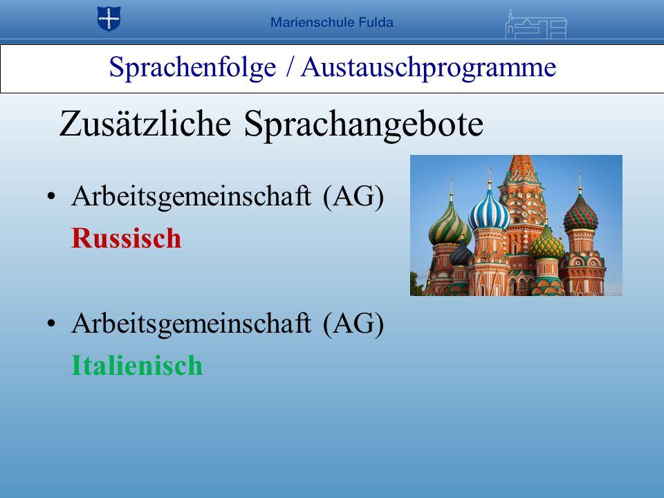 Sprachenfolge / Austauschprogramme Zusätzliche Sprachangebote Arbeitsgemeinschaft (AG) Russisch Arbeitsgemeinschaft (AG) Italienisch