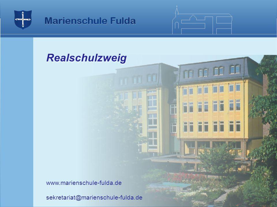 Realschulzweig www.marienschule-fulda.de sekretariat@marienschule-fulda.de