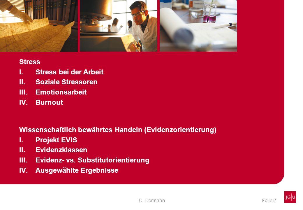 Spannungsfelder www.tcdormann.de C.DormannFolie 3 Beeinflusst der Job die Gesundheit.