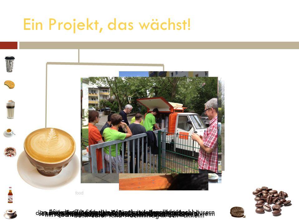 Ein Projekt, das wächst! mittwochs nach dem Gottesdienst in Goldstein beim Vater-Kind-Nachmittag in Schwanheim sonntagnachmittags beim Plauderstübchen